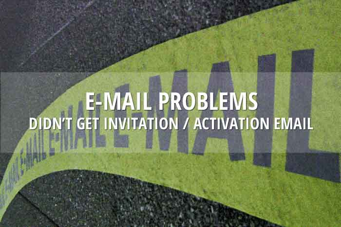 Didn't get an invitation or activation email