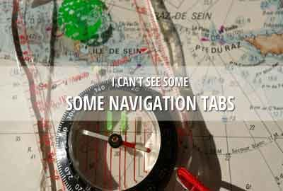 I can't see some navigation tabs!