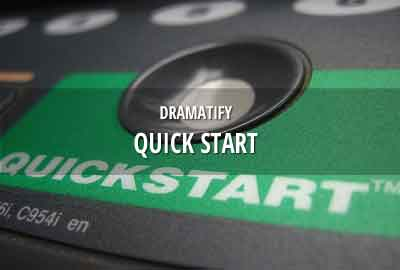 Dramatify's Quick Start Guide