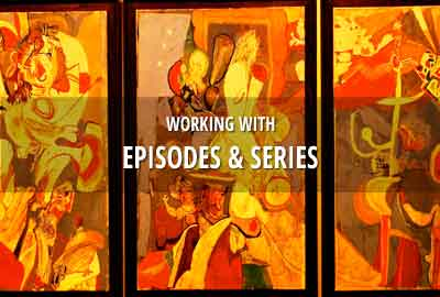 Working with episodes & series
