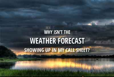 Why doesn't my call sheet show the weather forecast?